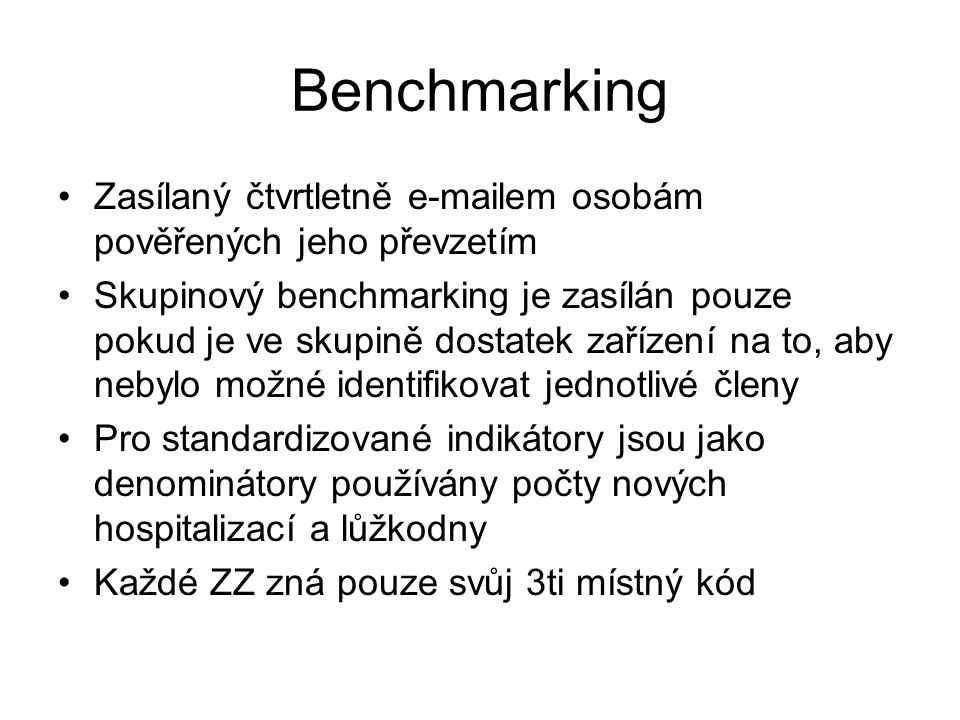 Benchmarking Zasílaný čtvrtletně e-mailem osobám pověřených jeho převzetím.
