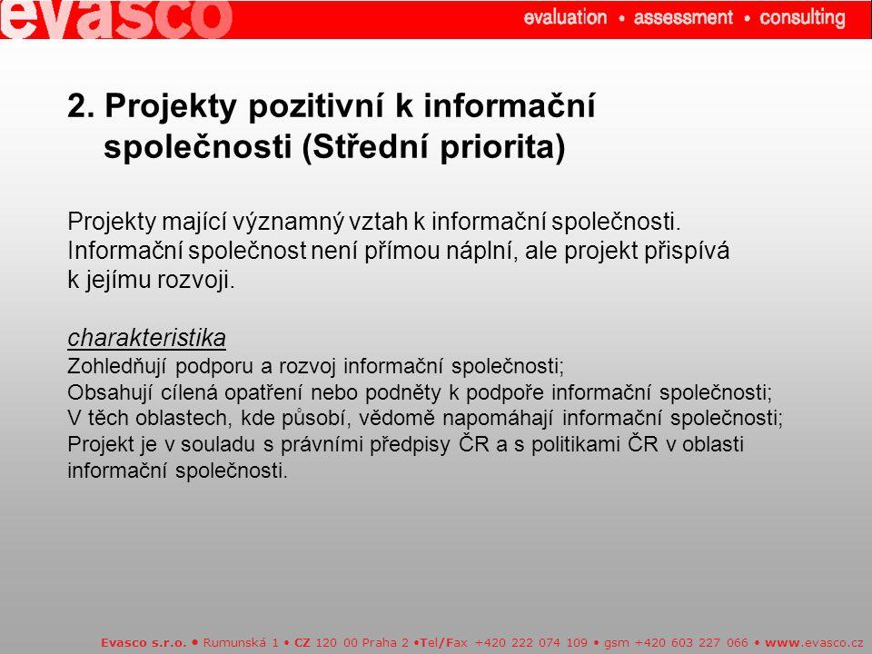 2. Projekty pozitivní k informační