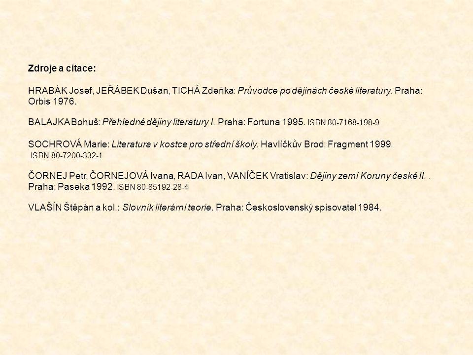 Zdroje a citace: HRABÁK Josef, JEŘÁBEK Dušan, TICHÁ Zdeňka: Průvodce po dějinách české literatury. Praha: Orbis 1976.