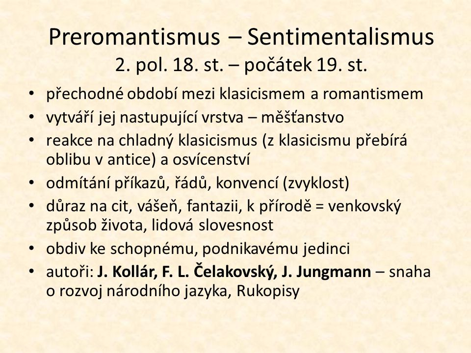 Preromantismus – Sentimentalismus 2. pol. 18. st. – počátek 19. st.