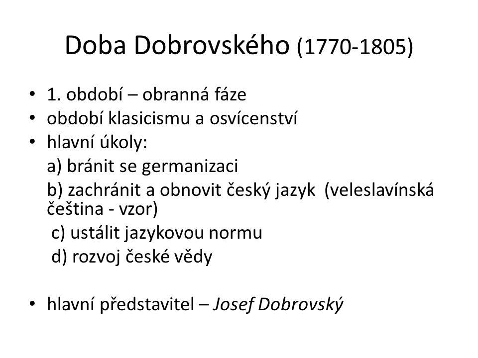 Doba Dobrovského (1770-1805) 1. období – obranná fáze