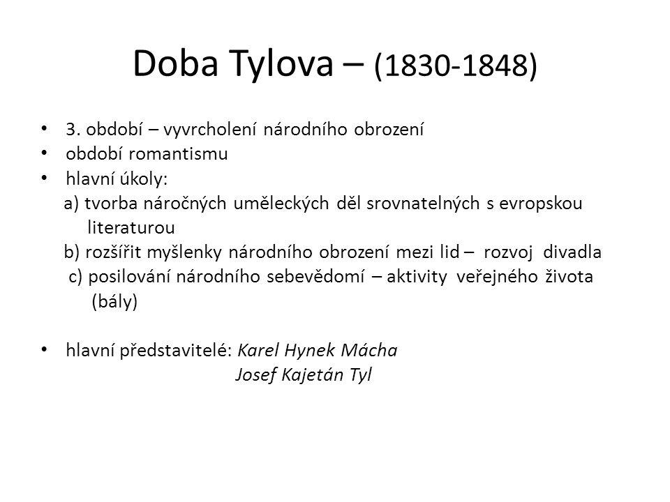 Doba Tylova – (1830-1848) 3. období – vyvrcholení národního obrození