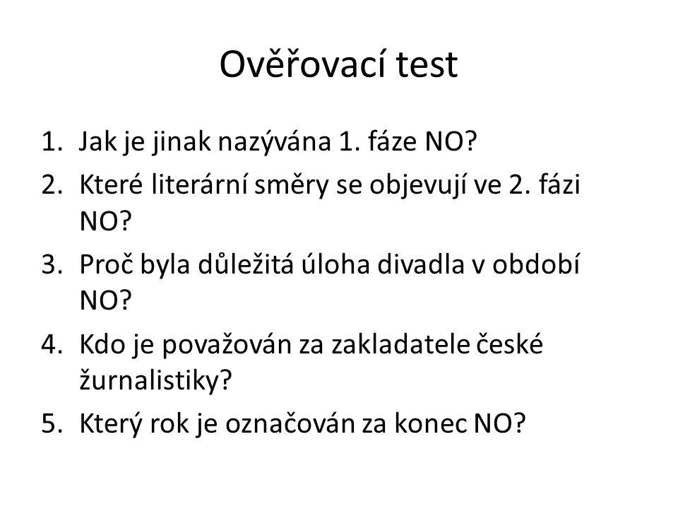 Ověřovací test Jak je jinak nazývána 1. fáze NO