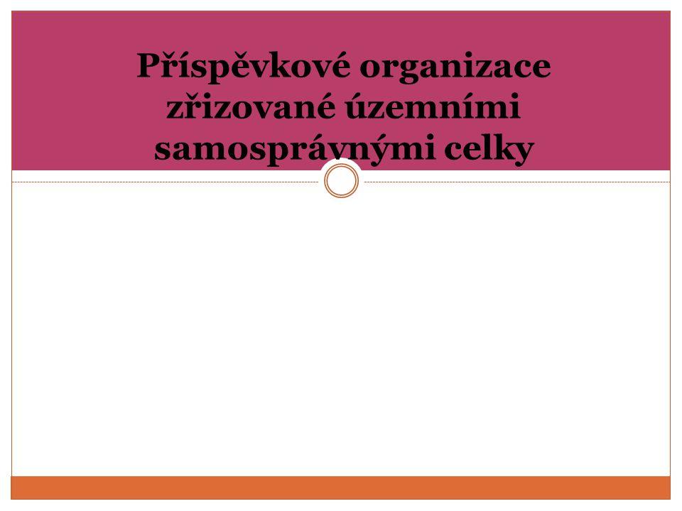 Příspěvkové organizace zřizované územními samosprávnými celky