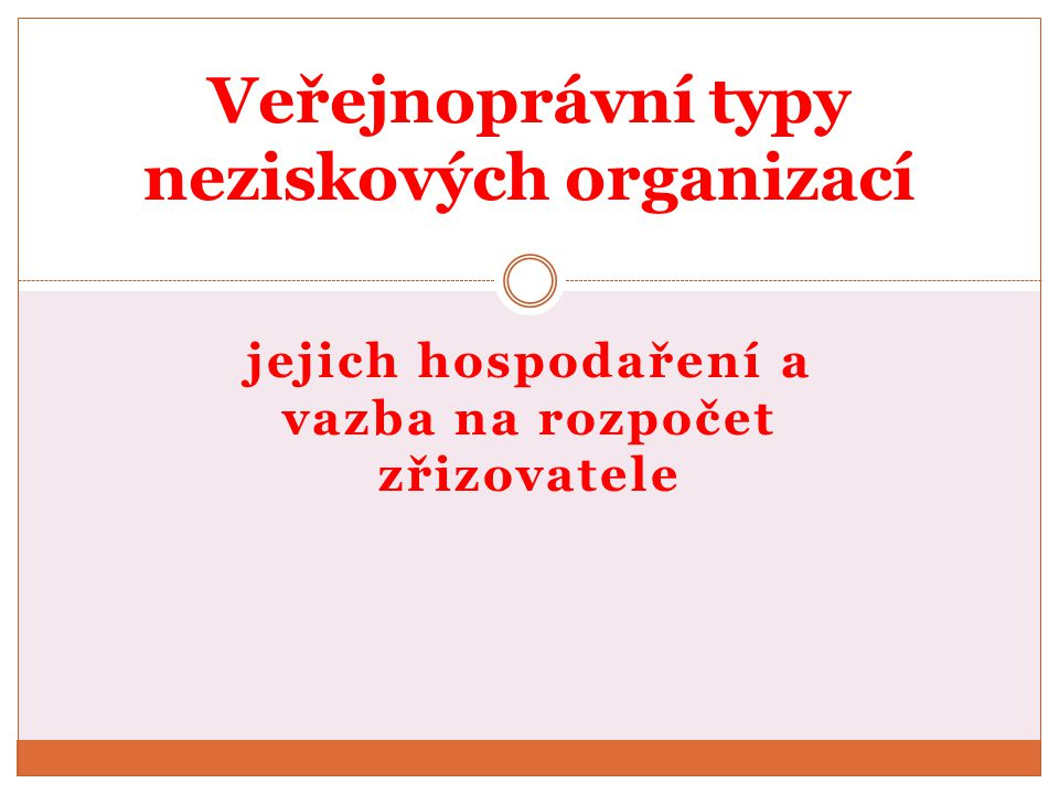 Veřejnoprávní typy neziskových organizací