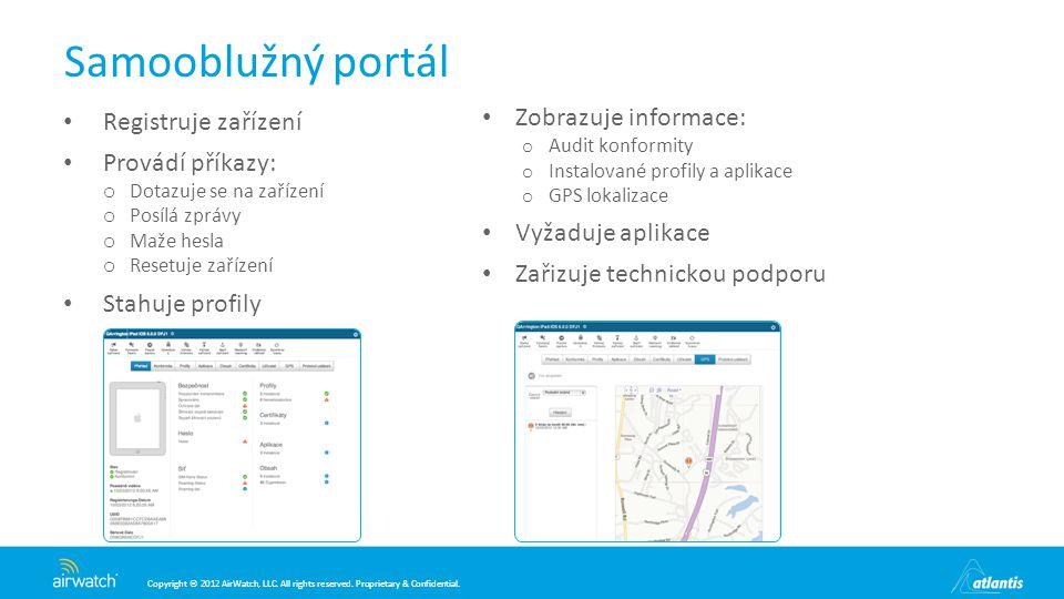 Samooblužný portál Zobrazuje informace: Registruje zařízení