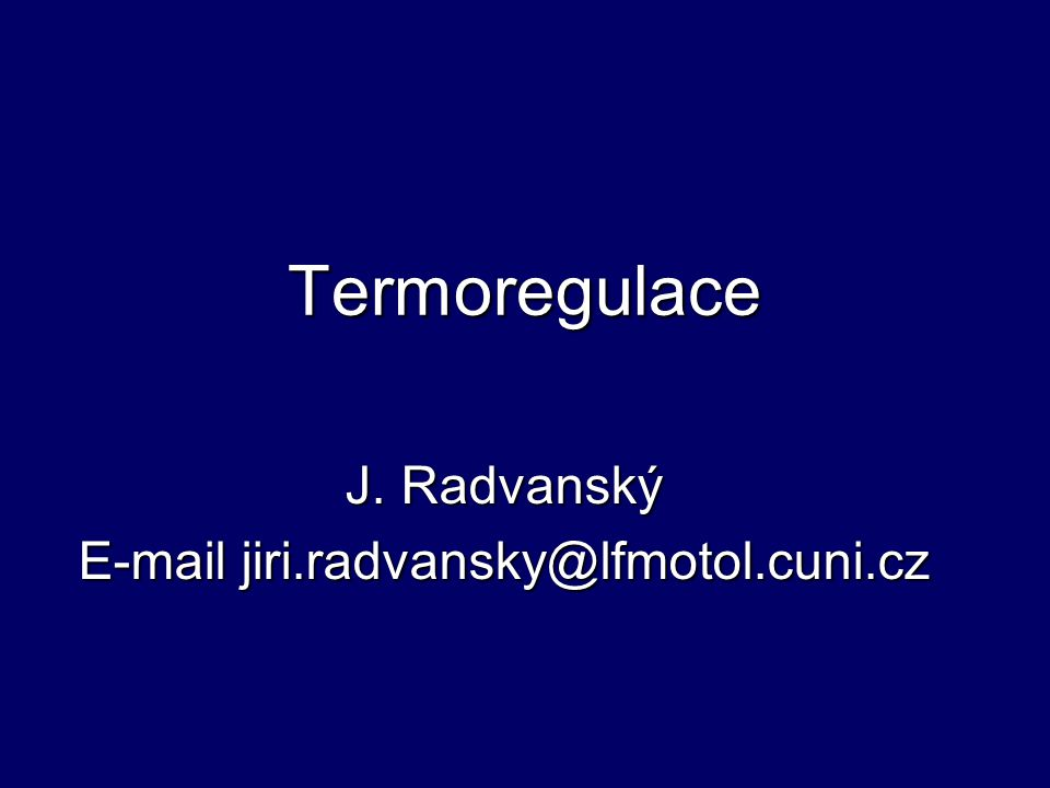 J. Radvanský E-mail jiri.radvansky@lfmotol.cuni.cz