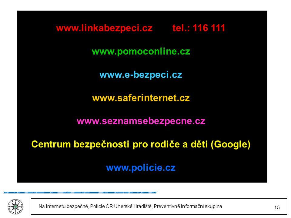 Kde hledat radu a pomoc www.linkabezpeci.cz tel.: 116 111