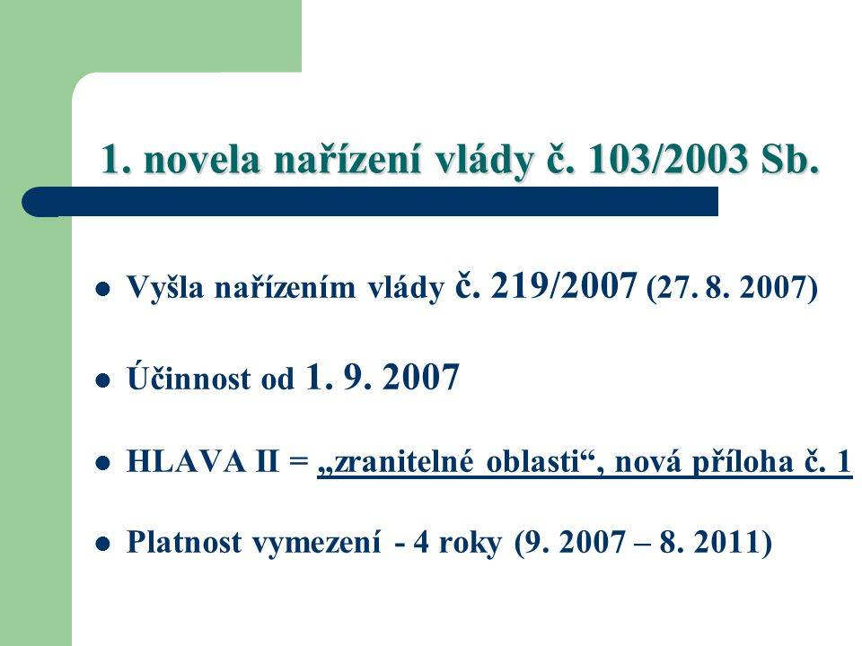 1. novela nařízení vlády č. 103/2003 Sb.