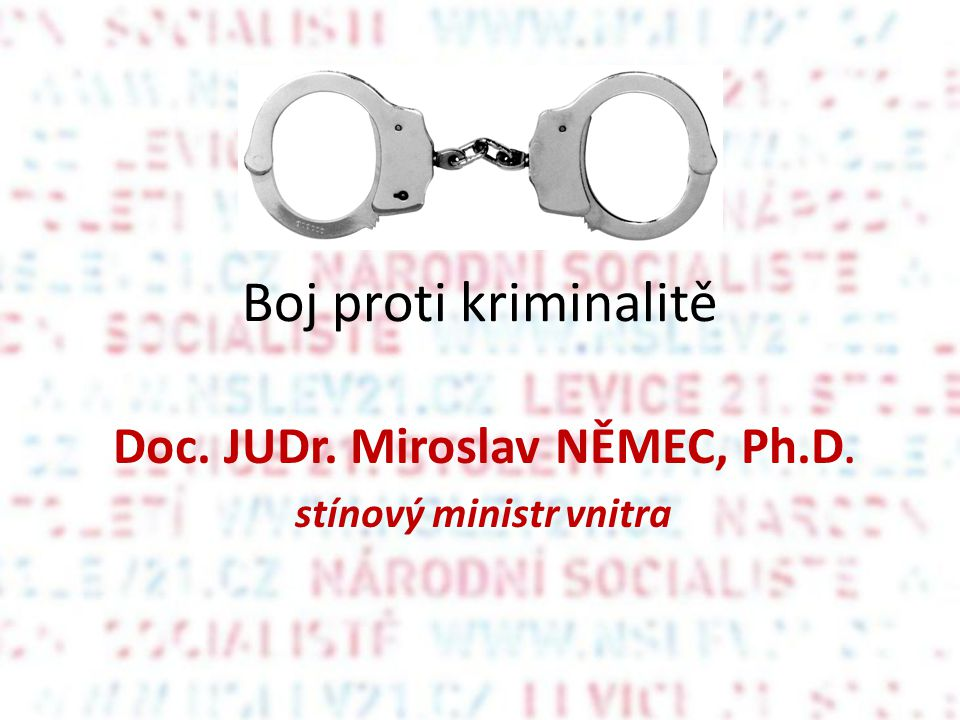 Doc. JUDr. Miroslav NĚMEC, Ph.D. stínový ministr vnitra