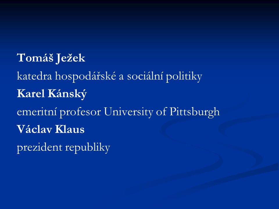 Tomáš Ježek katedra hospodářské a sociální politiky. Karel Kánský. emeritní profesor University of Pittsburgh.