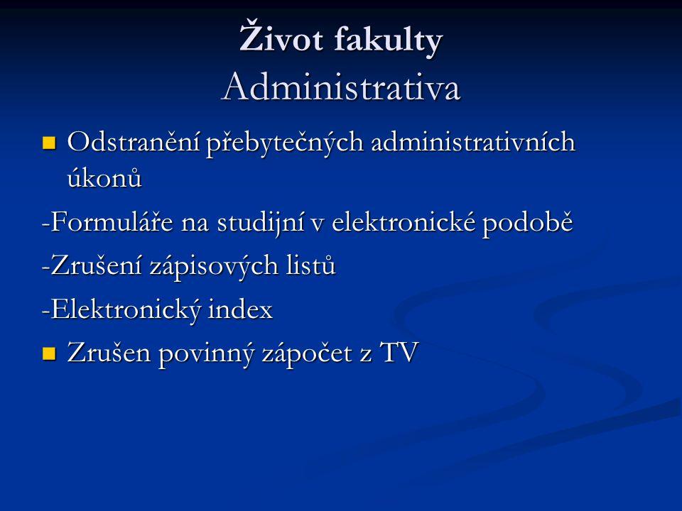 Život fakulty Administrativa