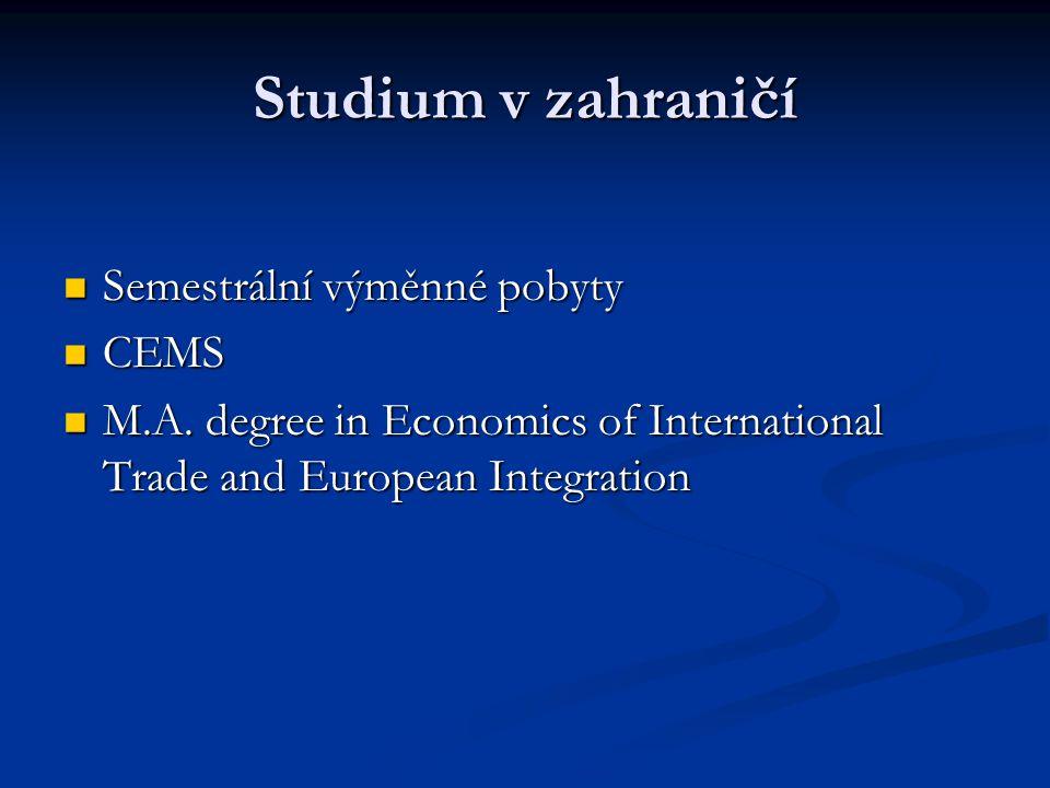 Studium v zahraničí Semestrální výměnné pobyty CEMS