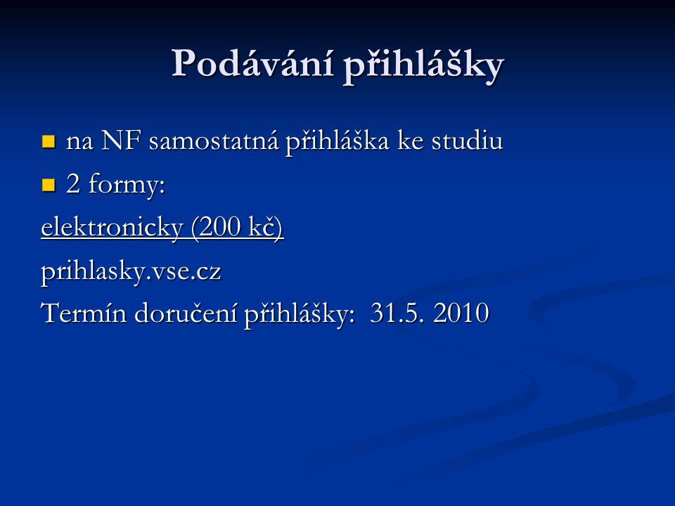 Podávání přihlášky na NF samostatná přihláška ke studiu 2 formy: