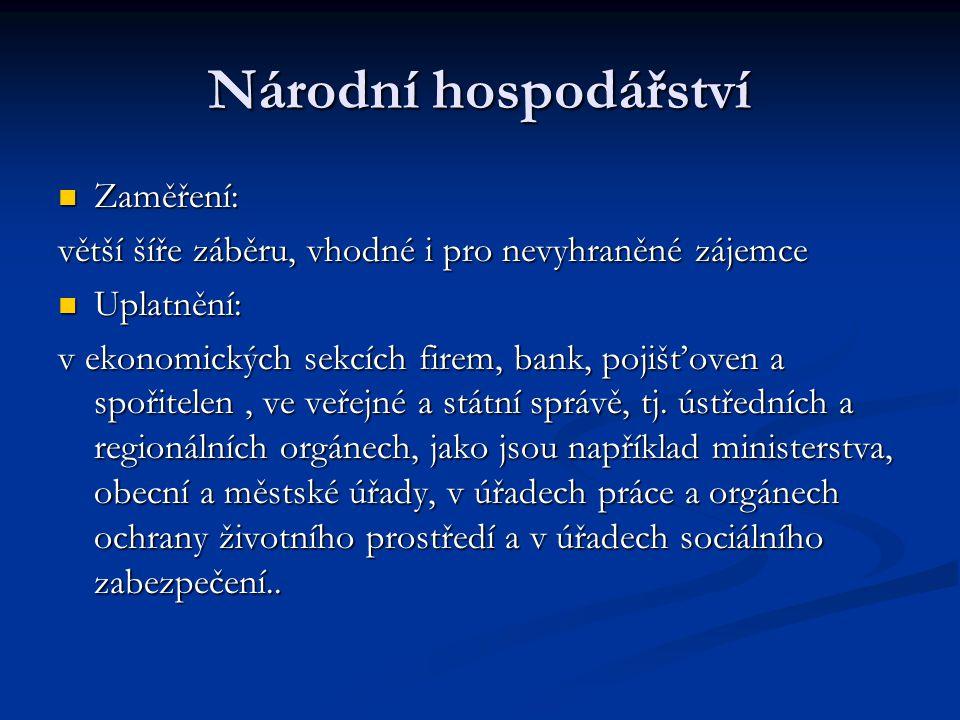 Národní hospodářství Zaměření:
