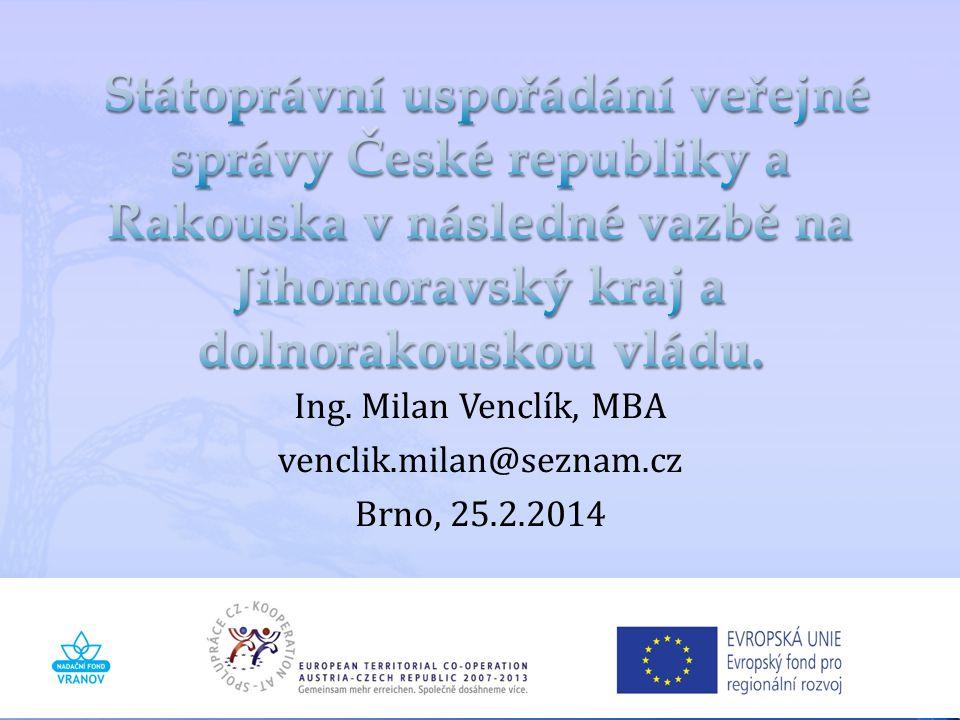 Ing. Milan Venclík, MBA venclik.milan@seznam.cz Brno, 25.2.2014