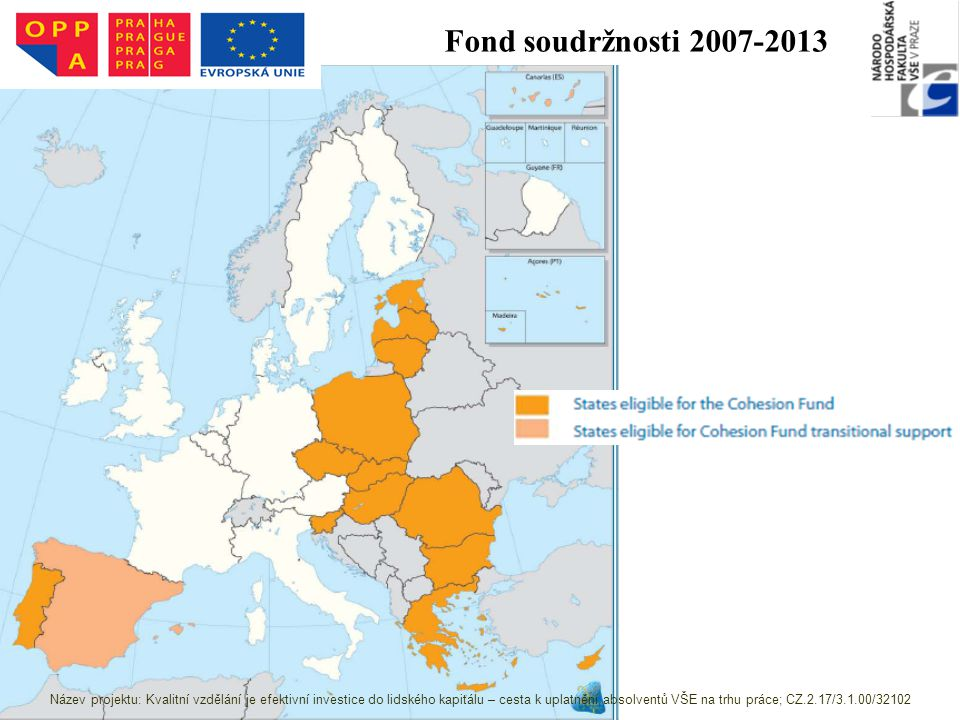 Fond soudržnosti 2007-2013 Zdroj: http://ec.europa.eu/regional_policy/sources/docoffic/official/regulation/pdf/2007/publications/guide2007_en.pdf.