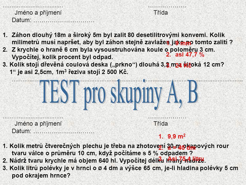 TEST pro skupiny A, B ................................... ……………….