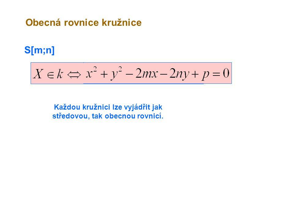 Každou kružnici lze vyjádřit jak středovou, tak obecnou rovnicí.
