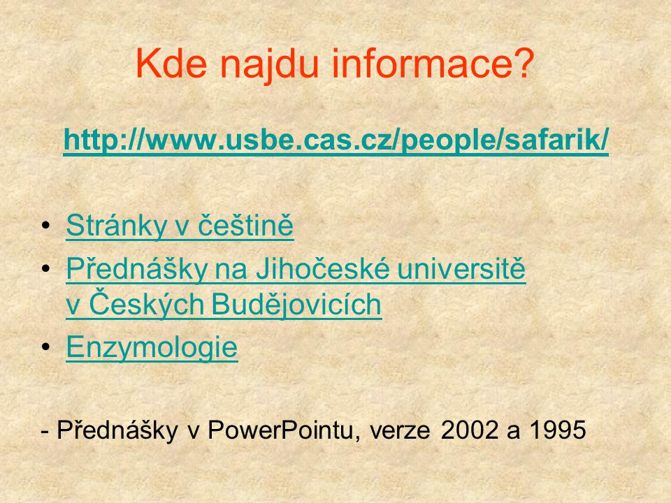 Kde najdu informace http://www.usbe.cas.cz/people/safarik/
