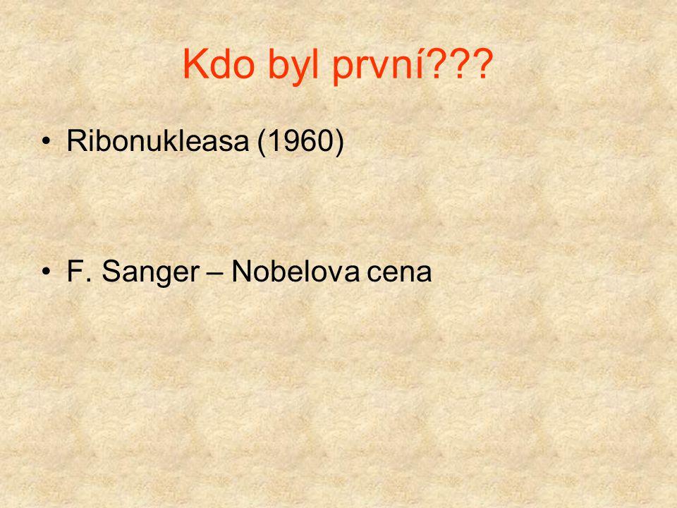 Kdo byl první Ribonukleasa (1960) F. Sanger – Nobelova cena