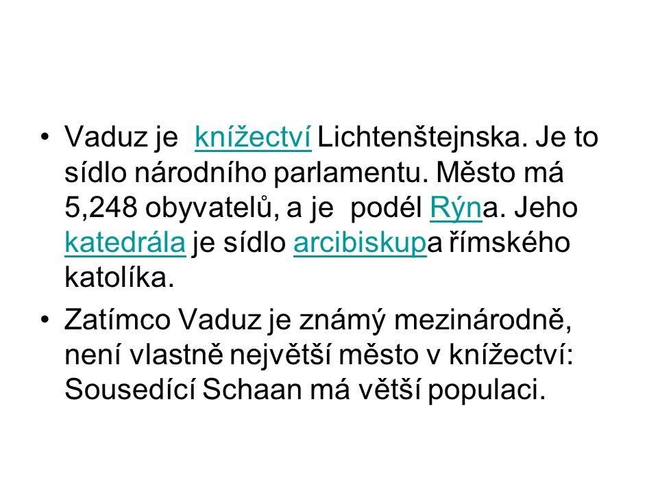 Vaduz je knížectví Lichtenštejnska. Je to sídlo národního parlamentu