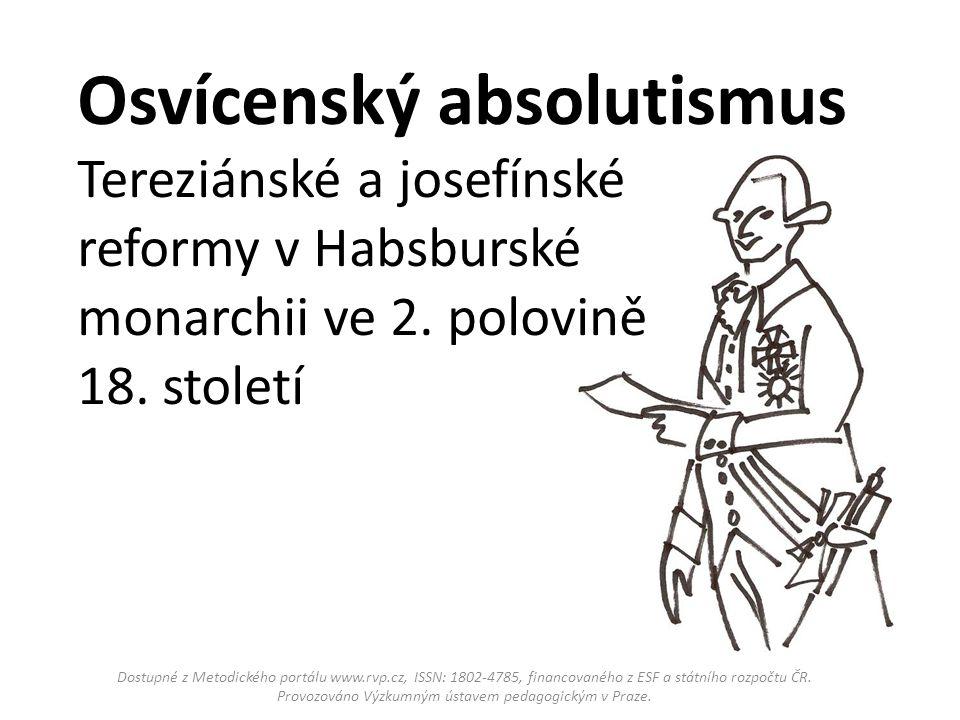 Osvícenský absolutismus Tereziánské a josefínské reformy v Habsburské monarchii ve 2. polovině 18. století