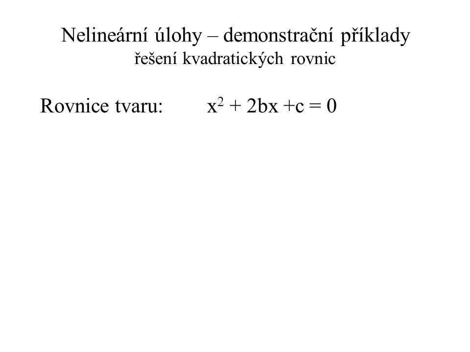 Nelineární úlohy – demonstrační příklady řešení kvadratických rovnic