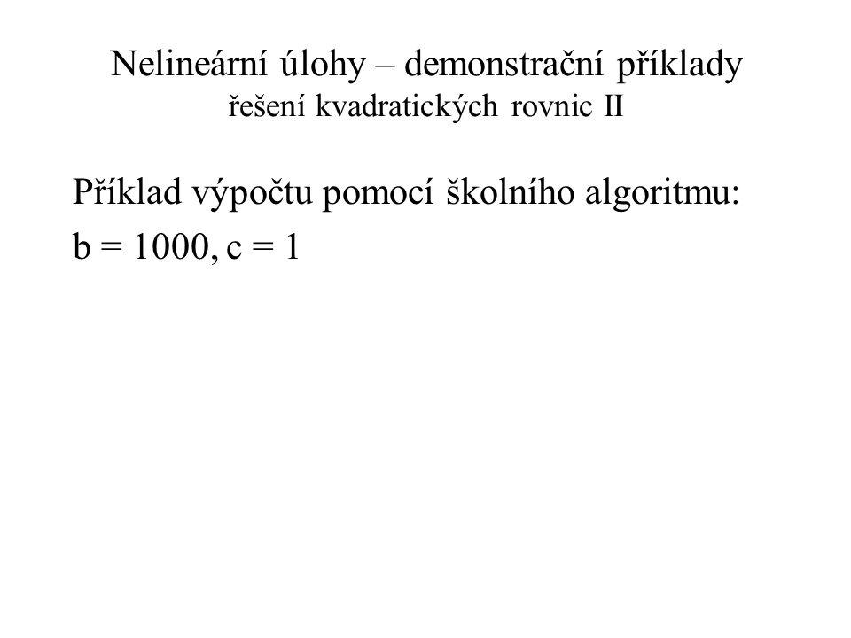 Nelineární úlohy – demonstrační příklady řešení kvadratických rovnic II