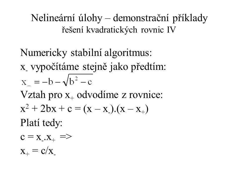 Nelineární úlohy – demonstrační příklady řešení kvadratických rovnic IV