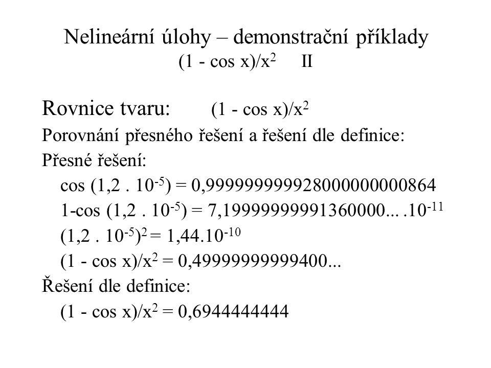 Nelineární úlohy – demonstrační příklady (1 - cos x)/x2 II