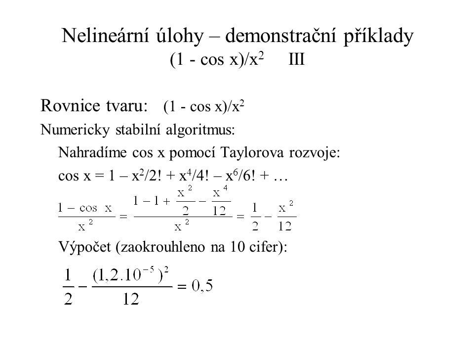 Nelineární úlohy – demonstrační příklady (1 - cos x)/x2 III