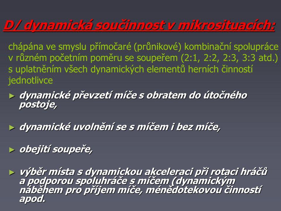 D/ dynamická součinnost v mikrosituacích: