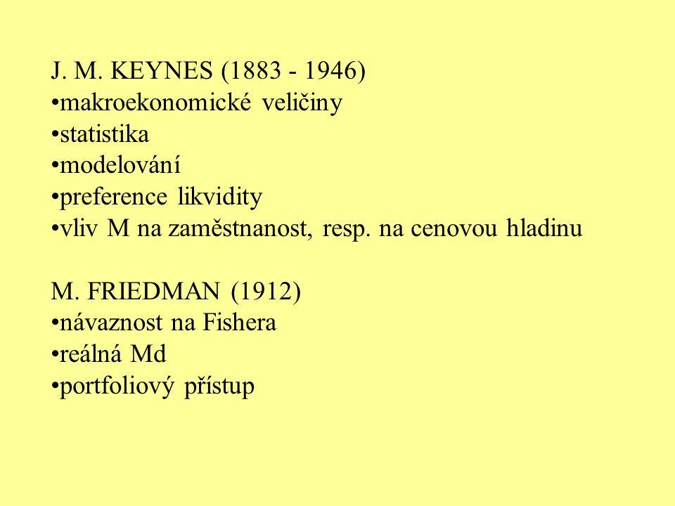 J. M. KEYNES (1883 - 1946) makroekonomické veličiny. statistika. modelování. preference likvidity.