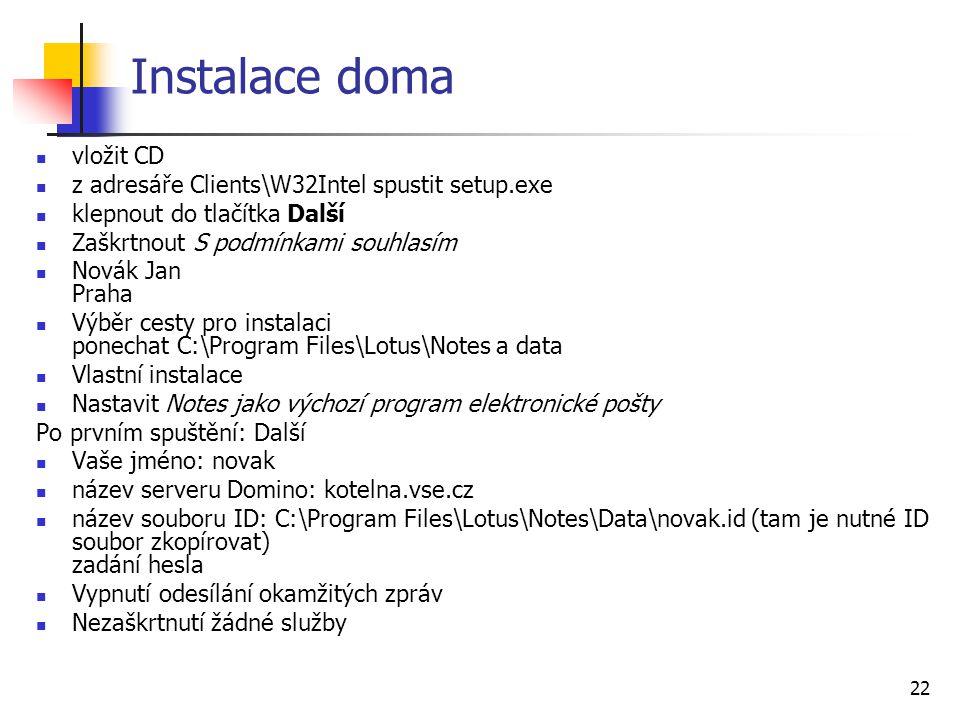 Instalace doma vložit CD z adresáře Clients\W32Intel spustit setup.exe