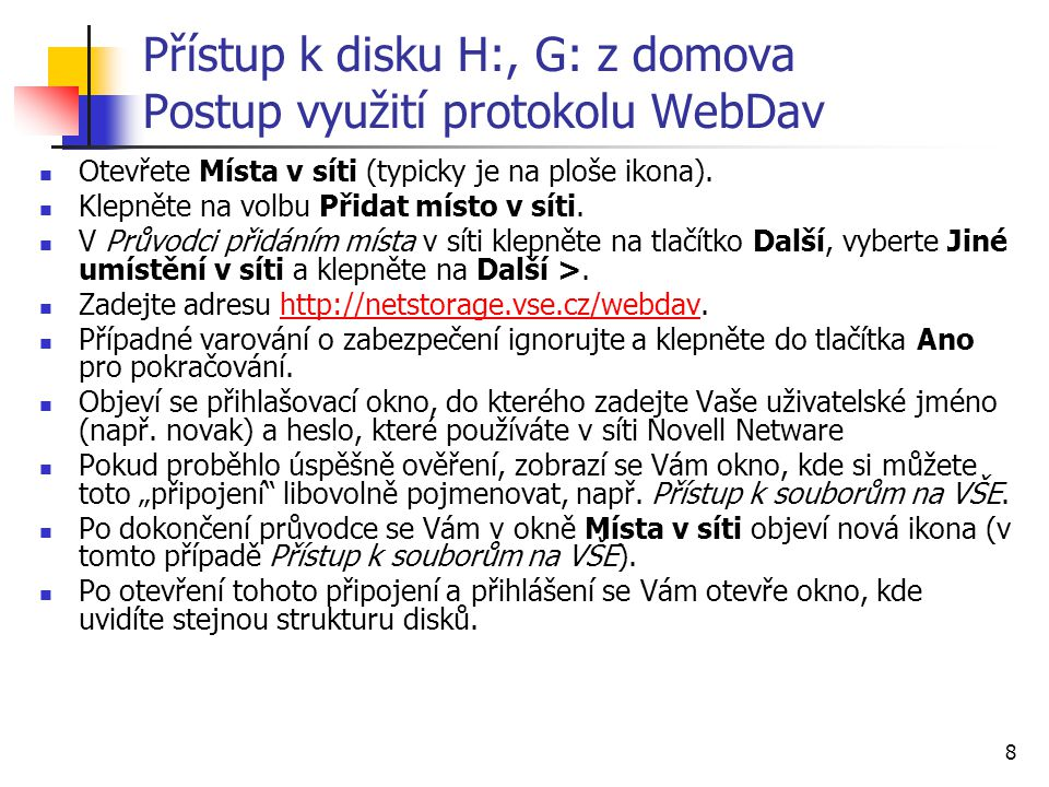 Přístup k disku H:, G: z domova Postup využití protokolu WebDav