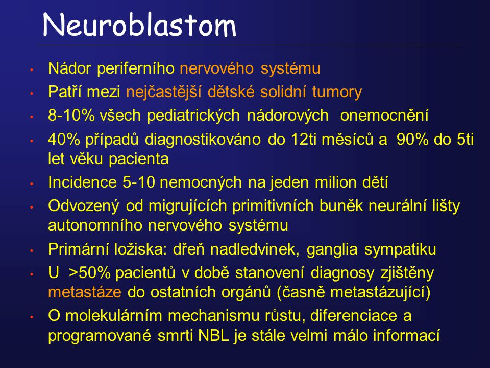 Neuroblastom Nádor periferního nervového systému