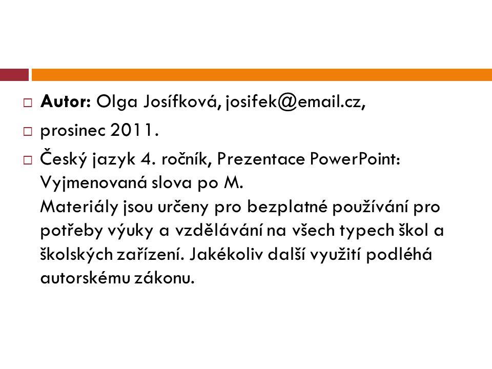 Autor: Olga Josífková, josifek@email.cz,