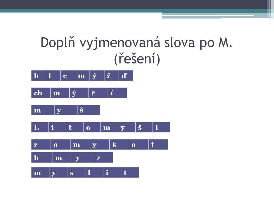 Doplň vyjmenovaná slova po M. (řešení)