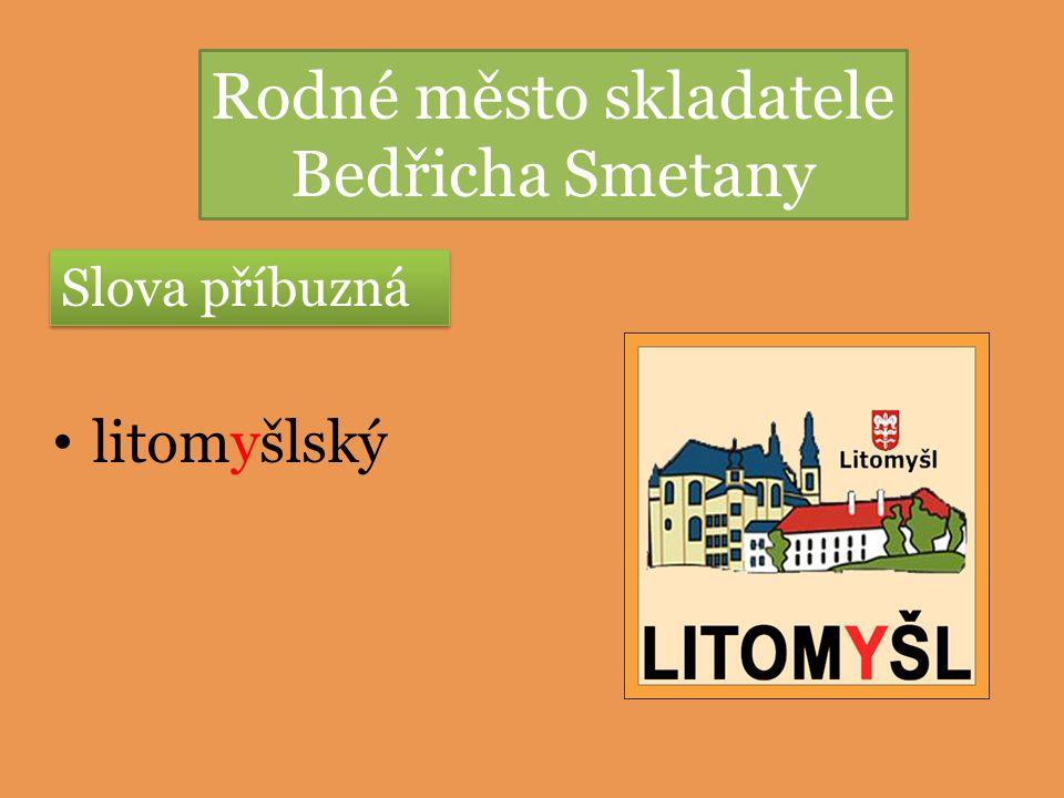 Rodné město skladatele Bedřicha Smetany