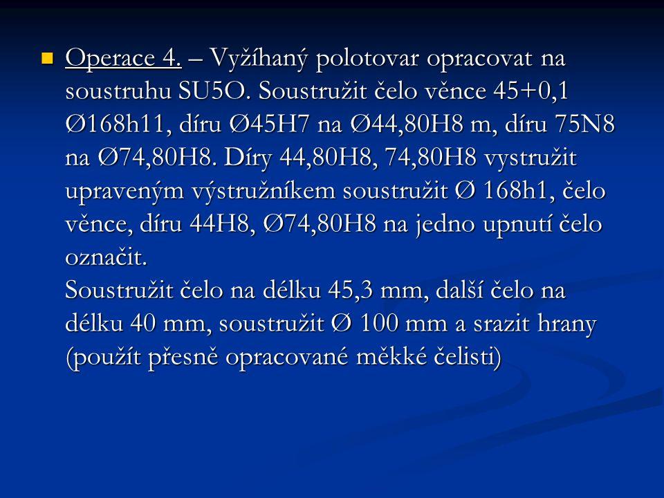Operace 4. – Vyžíhaný polotovar opracovat na soustruhu SU5O
