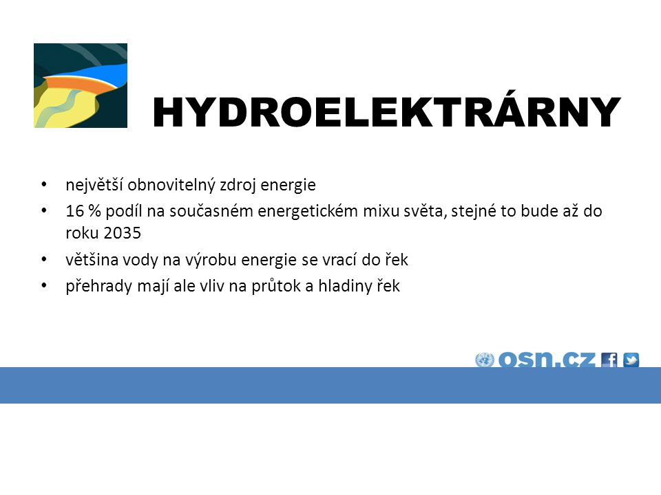 HYDROELEKTRÁRNY největší obnovitelný zdroj energie