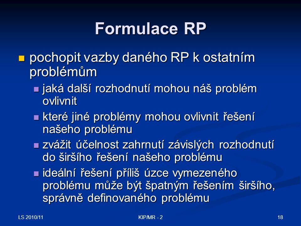 Formulace RP pochopit vazby daného RP k ostatním problémům