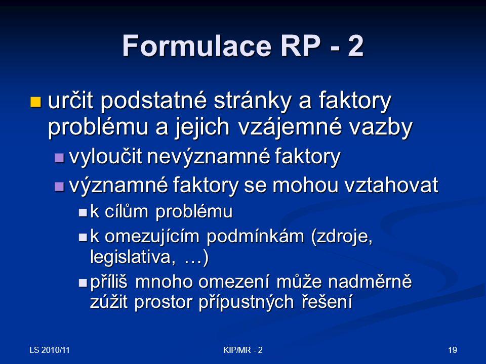 Formulace RP - 2 určit podstatné stránky a faktory problému a jejich vzájemné vazby. vyloučit nevýznamné faktory.