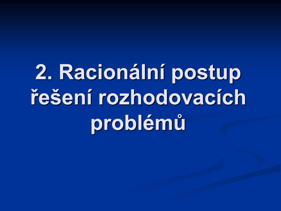 2. Racionální postup řešení rozhodovacích problémů