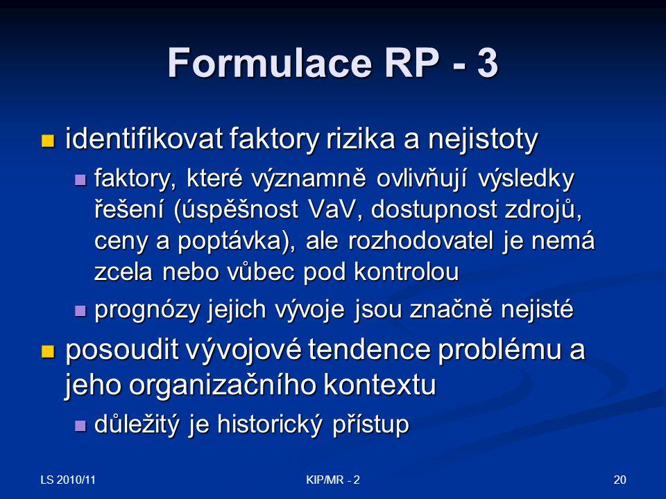 Formulace RP - 3 identifikovat faktory rizika a nejistoty
