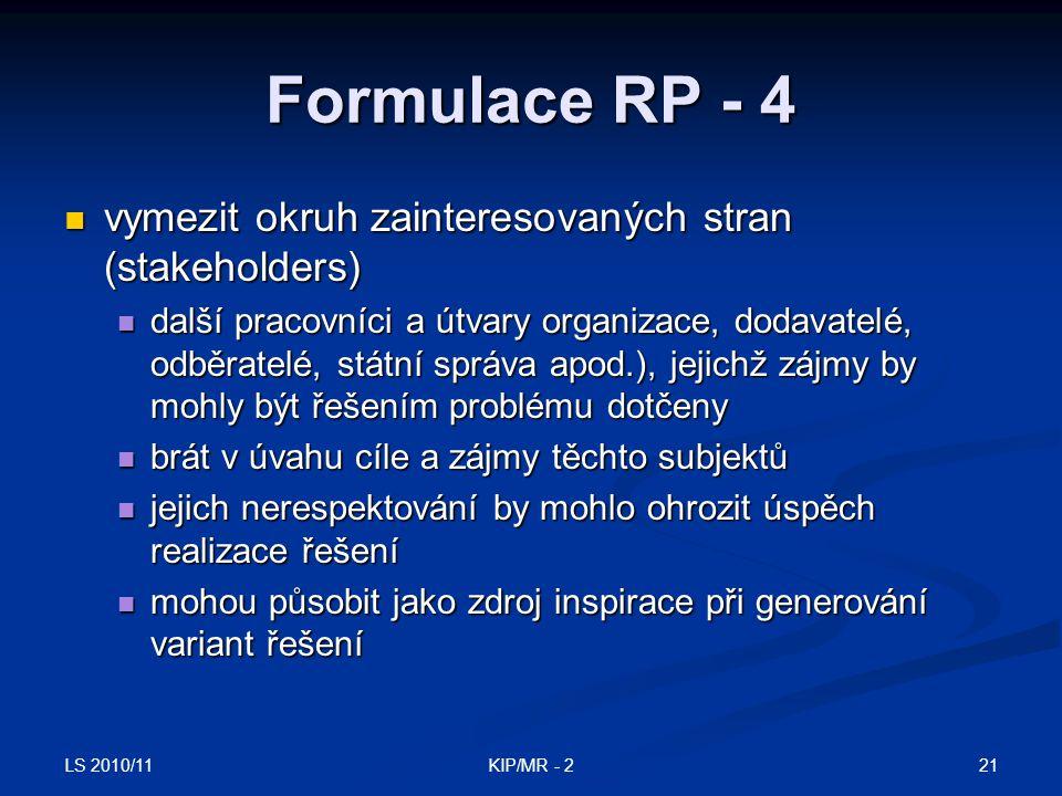 Formulace RP - 4 vymezit okruh zainteresovaných stran (stakeholders)