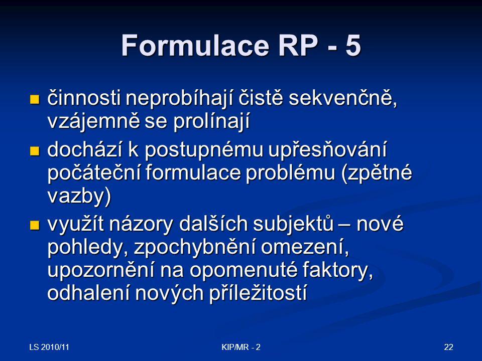 Formulace RP - 5 činnosti neprobíhají čistě sekvenčně, vzájemně se prolínají.