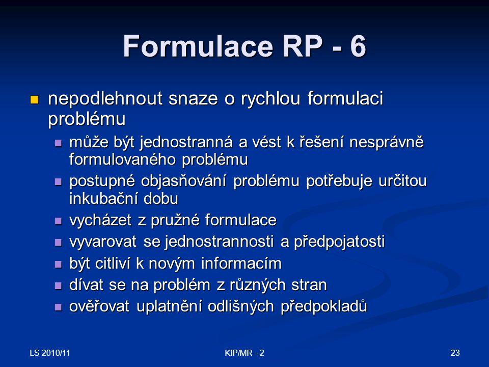 Formulace RP - 6 nepodlehnout snaze o rychlou formulaci problému