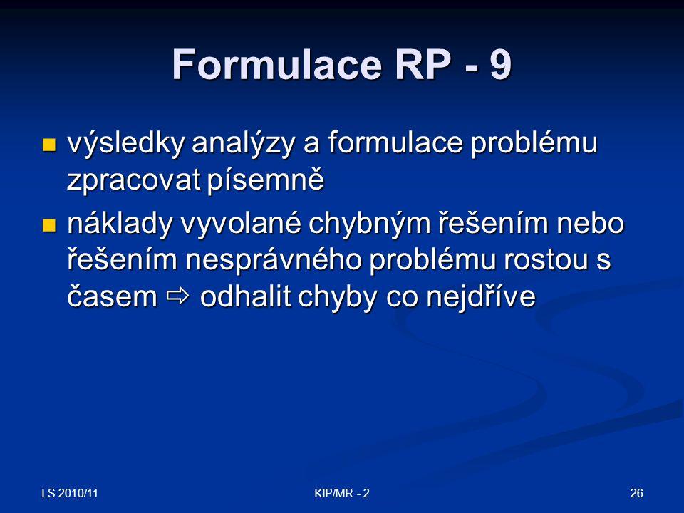 Formulace RP - 9 výsledky analýzy a formulace problému zpracovat písemně.